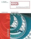 img - for [(Accessing AutoCAD Architecture 2010)] [Author: William Wyatt] published on (July, 2009) book / textbook / text book