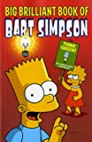 Matt Groening Simpsons Comics Presents The Big Brilliant Book of Bart