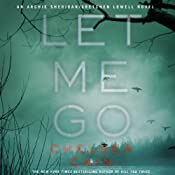 Let Me Go: Archie Sheridan/Gretchen Lowell, Book 6 | [Chelsea Cain]