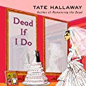 Dead If I Do Audiobook by Tate Hallaway Narrated by Amanda Ronconi