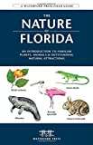 The Nature of Florida, 2nd: An Introduction to Familiar Plants and Animals and Natural Attractions (Field Guides - Waterford Press)