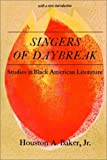 Singers of Daybreak: Studies in Black American Literature (0882580256) by Baker, Houston A.