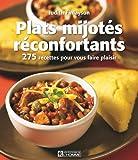 Plats Mijotes Reconfortants, 275 Recettes pour Vous Faire Plaisir