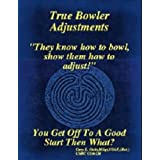 True Bowler Adjustments
