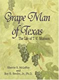 img - for Grape Man of Texas: The Life of T.V. Munson book / textbook / text book