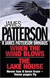 "James Patterson Omnibus: ""When the Wind Blows"" AND ""The Lake House"""