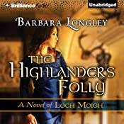The Highlander's Folly: The Novels of Loch Moigh, Book 3 | Barbara Longley