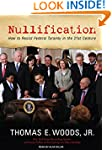 Nullification: How to Resist Federal...