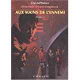 Aux mains de l'ennemi, tome 1, premi�re partie : Honor Harringtonpar David Weber