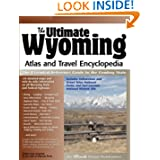 The Ultimate Wyoming Atlas and Travel Encyclopedia