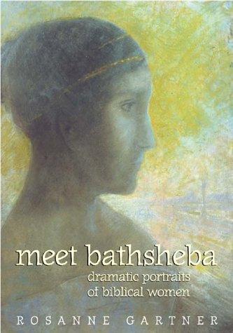 Image for Meet Bathsheba: Dramatic Portraits of Biblical Women
