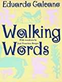 Walking Words (0393315142) by Galeano, Eduardo