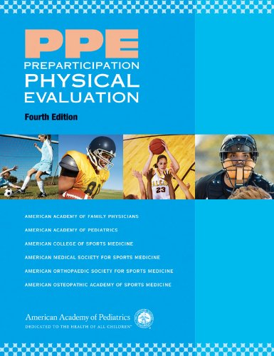 PPE: Preparticipation Physical Evaluation (AAP, PPE- Preparticipation Physical Evaluation)