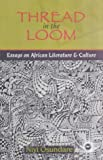 img - for Thread in the Loom: Essays on African Literature and Culture book / textbook / text book