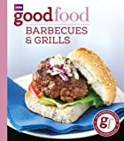Good Food: Barbecues and Grills: Triple-tested Recipes: 101 Barbecues and Grills - Triple-tested Recipes (Good Food 101)