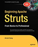 Beginning Apache Struts: From Novice to Professional (Beginning: From Novice to Professional)