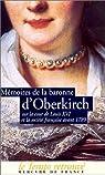 M�moires de la baronne d'Oberkirch sur la cour de Louis XVI et la soci�t� fran�aise avant 1789 par de Freundstein