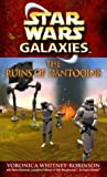 The Ruins of Dantooine (Star Wars: Galaxies) (0345470664) by Voronica Whitney-Robinson