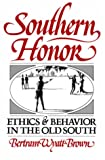 Southern Honor: Ethics and Behavior in the Old South (Galaxy Books) (0195033108) by Wyatt-Brown, Bertram