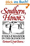 Southern Honor: Ethics and Behavior i...