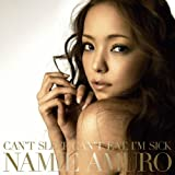 CAN'T SLEEP, CAN'T EAT, I'M SICK♪安室奈美恵