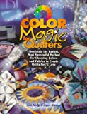 img - for Color Magic for Quilters: Absolutely the Easiest, Most Successful Method for Choosing Colors and Fabrics to Create Quilts You'll Love (Rodale Quilt Book) book / textbook / text book