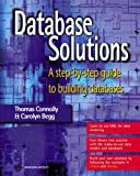 Database solutions:a step-by-step approach to building databases