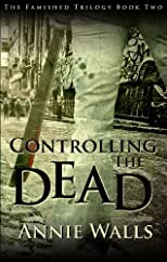 Controlling the Dead (The Famished Trilogy)