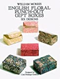 English Floral Punch-Out Gift Boxes: Six Designs (0486268861) by Morris, William