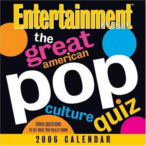 The Great American Pop Culture Quiz: 2006 Day-to-Day Calendar