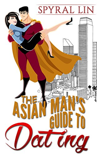 The Asian Man's Guide to Dating