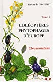 Col�opt�res phytophages d'Europe. Tome 2, Chrysomelidae