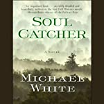 Soul Catcher | Michael C. White