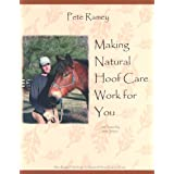 Making Natural Hoof Care Work for You ~ Pete Ramey