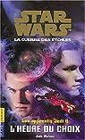 Star Wars - Les Apprentis Jedi, tome 6 : L'heure du choix