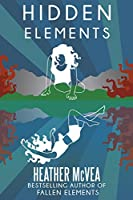 Hidden Elements (The Elements Series Book 2)