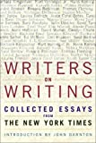 Writers on Writing: Collected Essays from The New York Times (Writers on Writing (Times Books Hardcover)) (0805067418) by The New York Times