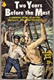 Two Years before the Mast: A Personal Narrative of Life at Sea (Signet Classics) (0451517644) by Richard Henry Dana Jr.