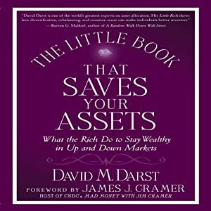 The Little Book That Saves Your Assets: How the Rich Stay Wealthy in Up and Down Markets | [David Darst]