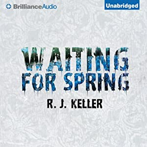 Waiting for Spring | [R. J. Keller]