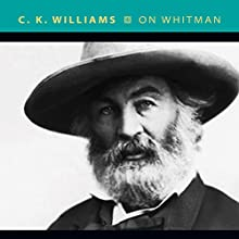 On Whitman Audiobook by C. K. Williams Narrated by Bernard Setaro Clark