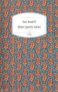Omer pacha Latas, Andric, Ivo
