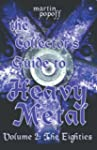 The Collector's Guide to Heavy Metal:...