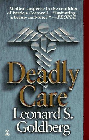 Deadly Care, LEONARD GOLDBERG