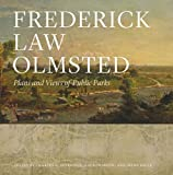 img - for Frederick Law Olmsted: Plans and Views of Public Parks (The Papers of Frederick Law Olmsted) book / textbook / text book