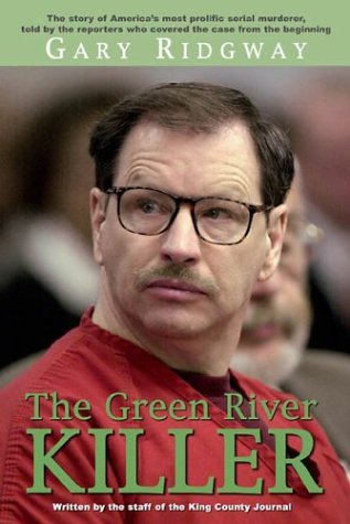 green river killer gary ridgway. Gary Ridgway: The Green River