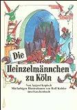 Die Heinzelmännchen zu Köln (insel taschenbuch)
