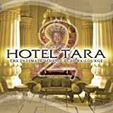 Hotel Tara 2 : The Intimate Side of Buddha-Lounge ~ Sequoia Groove