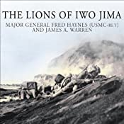 The Lions of Iwo Jima: The Story of Combat Team 28 and the Bloodiest Battle in Marine Corps History | [Fred Haynes, James A. Warren]