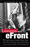 Lessons from the E-Front: 50 Top Business Leaders Reveal Their Hard-Won Wisdom About Building a Successful High-Tech Enterprise (0761529314) by Matthew W. Ragas